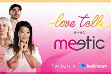 L'appli de rencontre Meetic réalise 3 émissions en direct sur le média de streaming Twitch